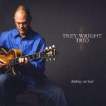 Trey Wright is a jazz guitarist, composer, and recording artist based in Roswell, Ga.
